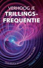 Verhoog je trillingsfrequentie, Penney Pierce, spiritualiteit